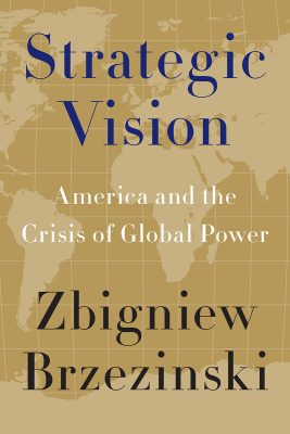 Zbigniew Brzezinski, Strategic Vision: America and the Crisis of Global Power (2012)