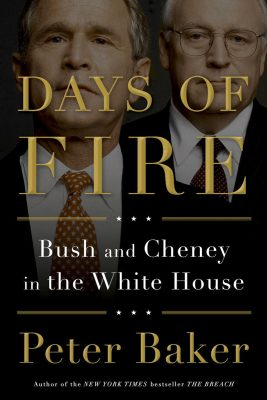 Peter Baker, Days of Fire: Bush and Cheney in the White House (2013)
